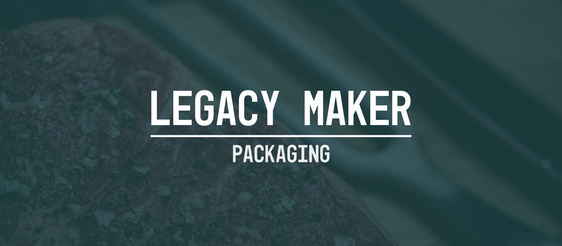 LM Packaging Header Packaging: Legacy Maker