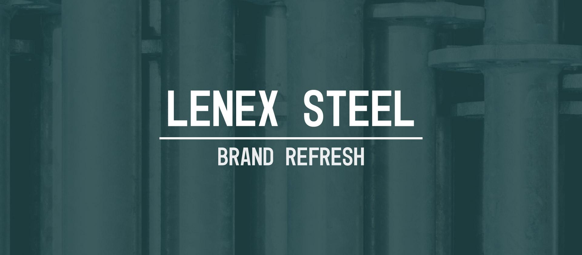 Brand Guideline and Logo Refresh: Lenex Steel